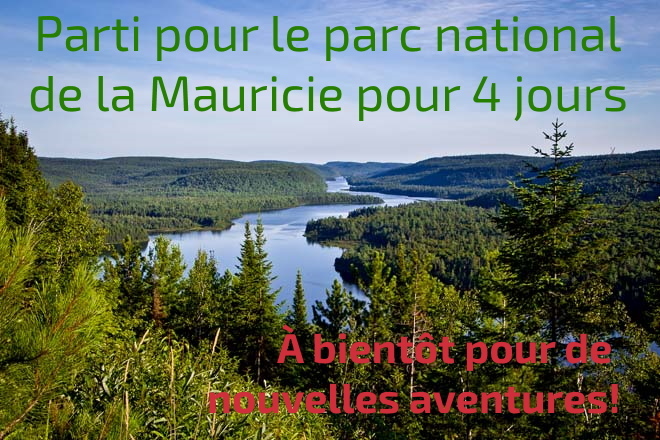 news : parti pour le parc de laMauricie!